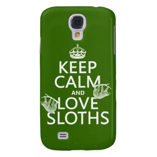 Keep Calm and Love Sloths (any background color) Galaxy S4 Case