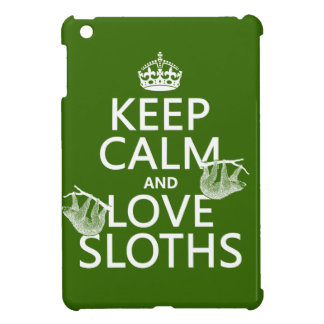 Keep Calm and Love Sloths (any background color) iPad Mini Case
