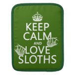 Keep Calm and Love Sloths (any background color) iPad Sleeves