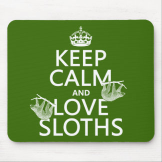 Keep Calm and Love Sloths (any background color) Mouse Pad