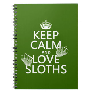 Keep Calm and Love Sloths (any background color) Notebook