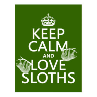 Keep Calm and Love Sloths (any background color) Postcard