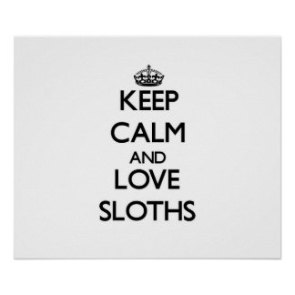 Keep calm and Love Sloths Poster