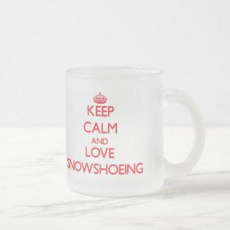 Keep calm and love Snowshoeing Mugs