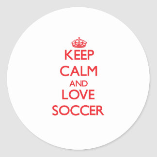 Keep calm and love Soccer Round Sticker