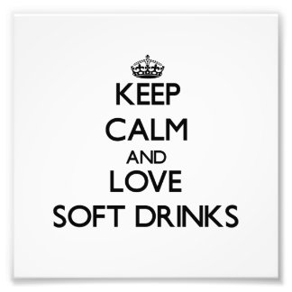 Keep calm and love Soft Drinks Photograph
