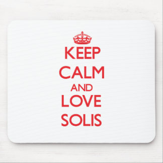 Keep calm and love Solis Mouse Pad