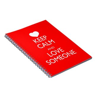 Keep Calm and Love Someone Journals