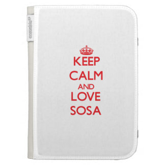 Keep calm and love Sosa Cases For The Kindle