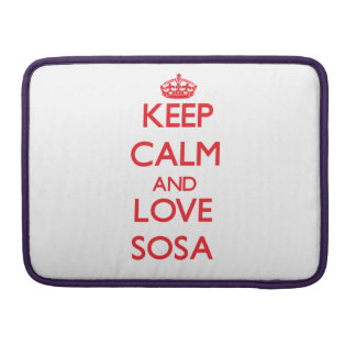 Keep calm and love Sosa MacBook Pro Sleeves