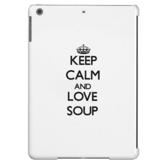 Keep calm and love Soup Cover For iPad Air