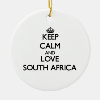 Keep Calm and Love South Africa Ceramic Ornament