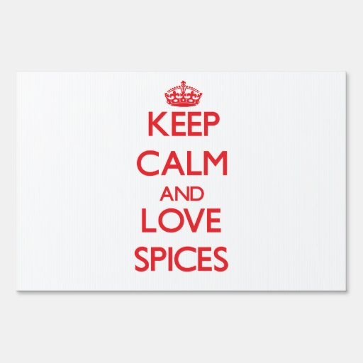 Keep calm and love Spices Yard Signs