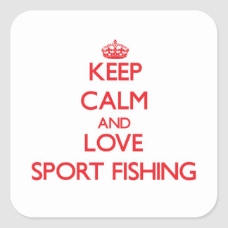 Keep calm and love Sport Fishing Square Sticker