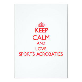 Keep calm and love Sports Acrobatics Personalized Invitations