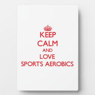 Keep calm and love Sports Aerobics Plaques