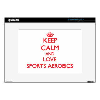 Keep calm and love Sports Aerobics Decals For Netbooks