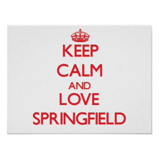 Keep Calm and Love Springfield Posters
