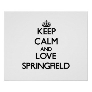 Keep Calm and love Springfield Poster