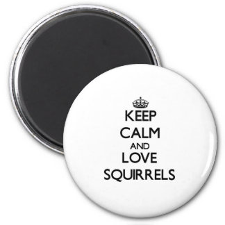 Keep calm and Love Squirrels 2 Inch Round Magnet