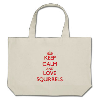 Keep calm and love Squirrels Tote Bag