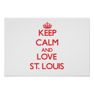 Keep Calm and Love St. Louis Poster
