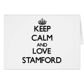 Keep Calm and love Stamford Stationery Note Card