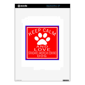 Keep Calm And Love Standard American Eskimo dog Decals For The iPad 2
