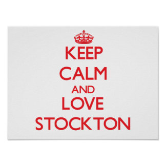 Keep Calm and Love Stockton Poster