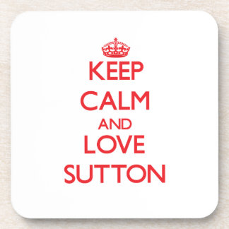 Keep calm and love Sutton Beverage Coasters