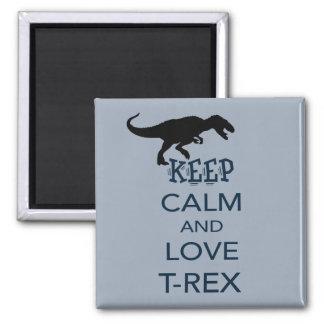 Keep Calm and Love T-Rex unique dinosaur design 2 Inch Square Magnet