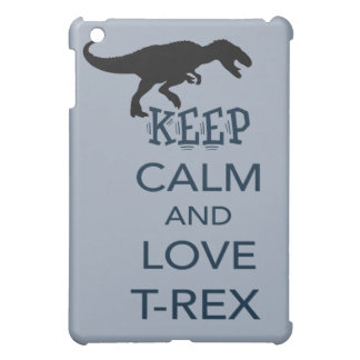 Keep Calm and Love T-Rex unique dinosaur design iPad Mini Case