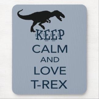 Keep Calm and Love T-Rex unique dinosaur design Mouse Pad