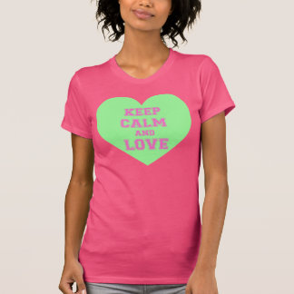 Keep Calm And Love T-shirts