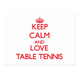 Keep calm and love Table Tennis Large Business Cards (Pack Of 100)