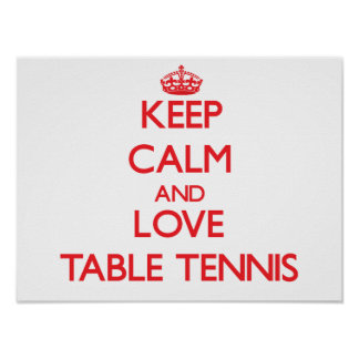 Keep calm and love Table Tennis Posters
