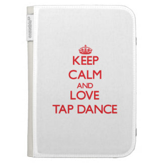 Keep calm and love Tap Dance Kindle 3 Case