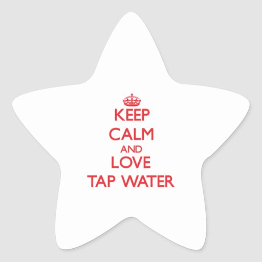 Keep calm and love Tap Water Sticker