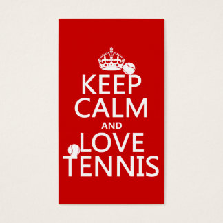 Keep Calm and Love Tennis (customize color) Business Card