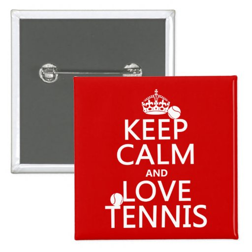 Keep Calm and Love Tennis (customize color) 2 Inch Square Button