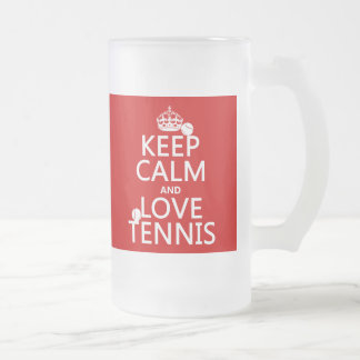 Keep Calm and Love Tennis (customize color) Frosted Glass Beer Mug