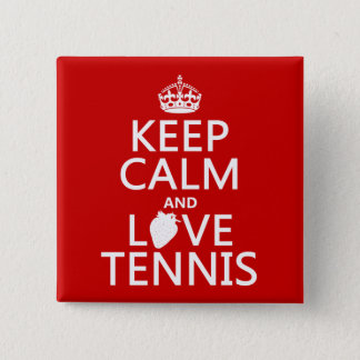 Keep Calm and Love Tennis (in any color) Button