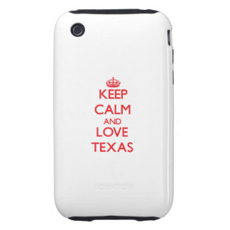 Keep Calm and Love Texas iPhone 3 Tough Cover