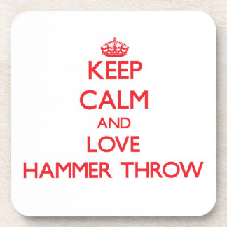 Keep calm and love The Hammer Throw Beverage Coasters