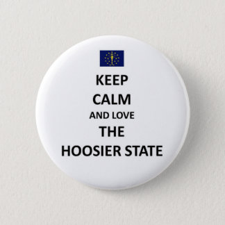 Keep calm and love the Hoosier State Pinback Button