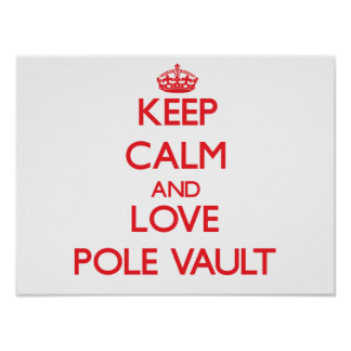 Keep calm and love The Pole Vault Poster
