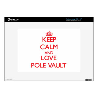 Keep calm and love The Pole Vault Large Netbook Skins