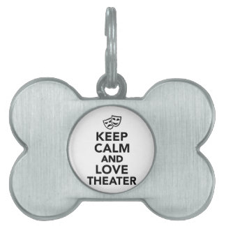 Keep calm and love theater pet tags