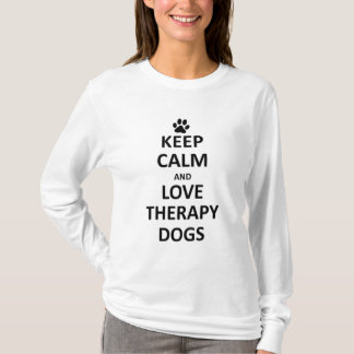 Keep calm and love Therapy dogs T-Shirt