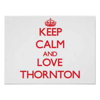 Keep Calm and Love Thornton Posters